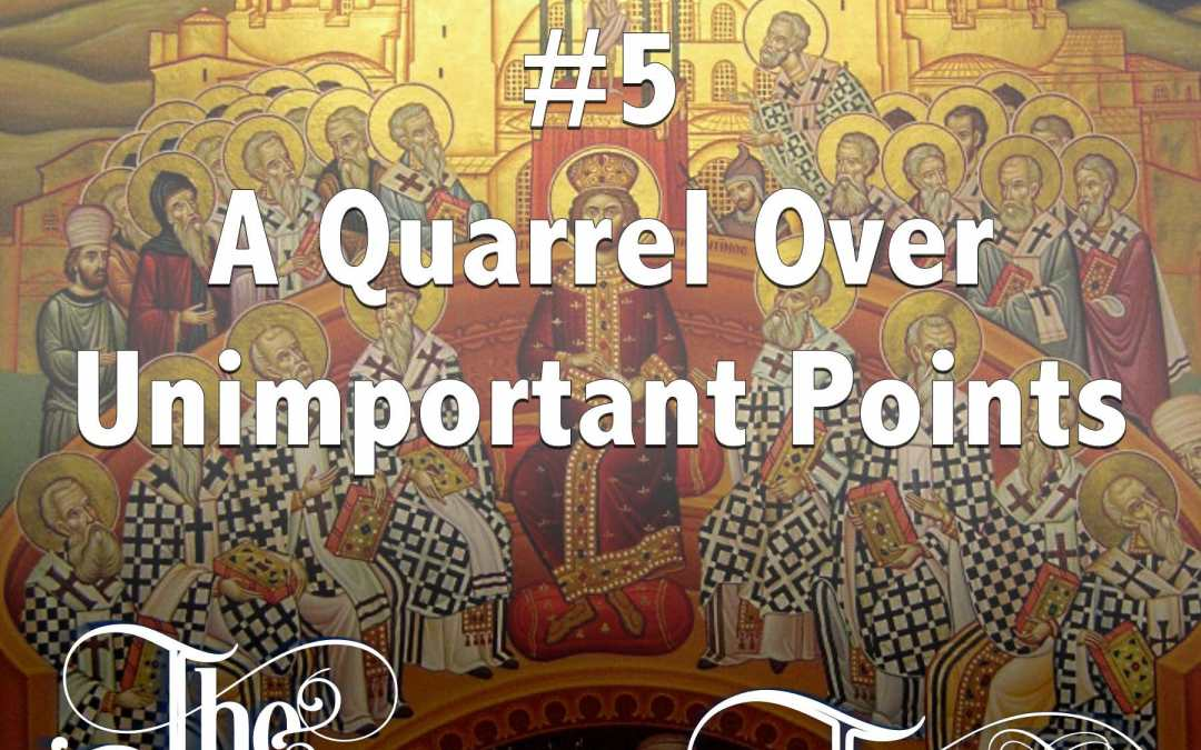 Episode 5 – A Quarrel Over Unimportant Points