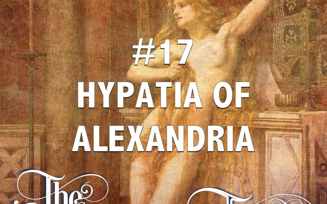 #17 – Hypatia of Alexandria