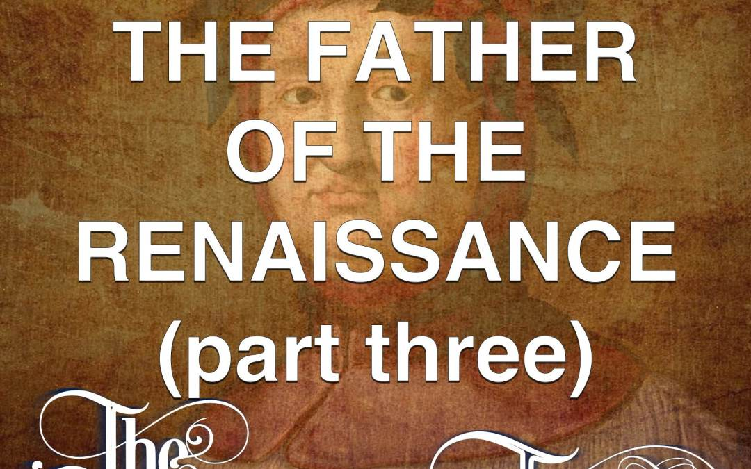 #24 – The Father Of The Renaissance (part three)