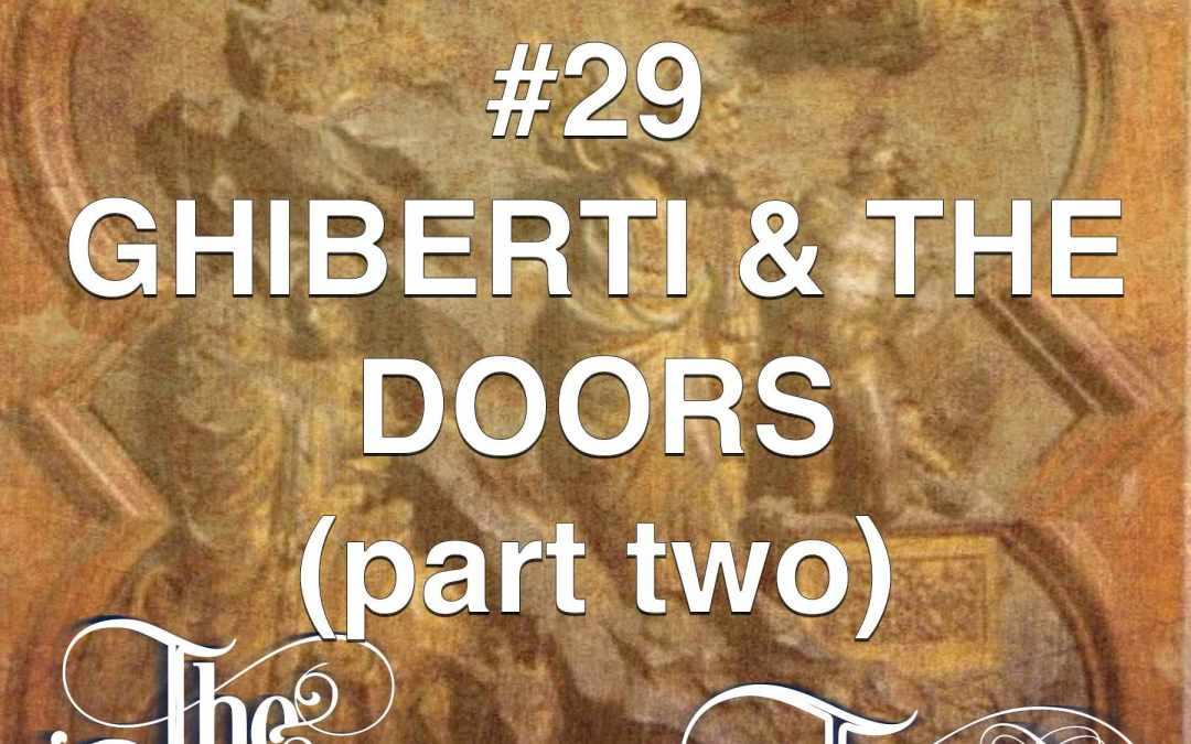 #29  Ghiberti & The Doors II
