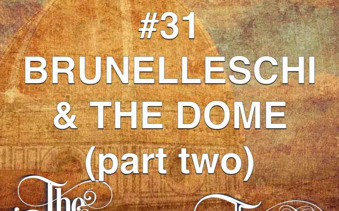 #31  Brunelleschi & The Dome II