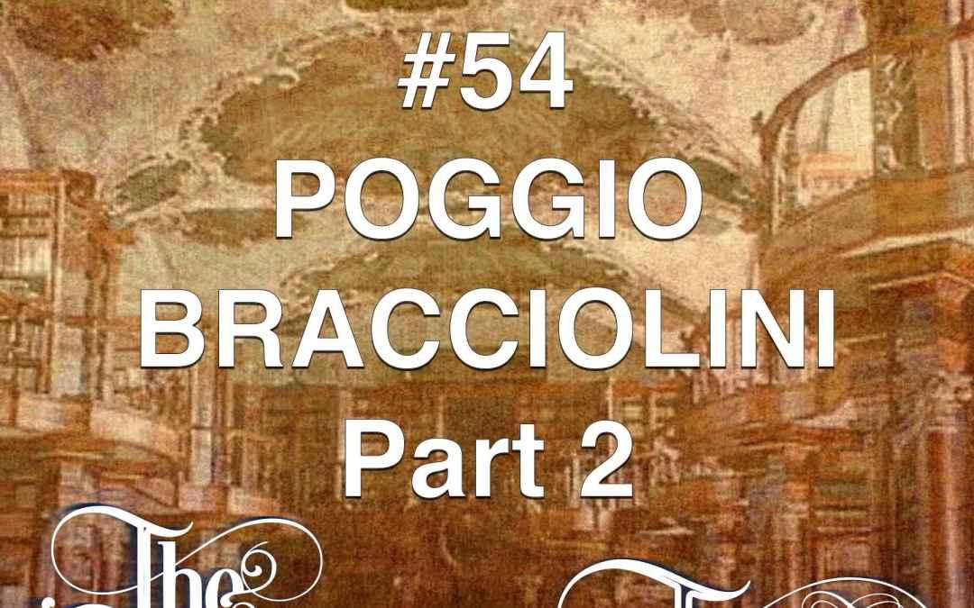 #54 Poggio Bracciolini Part 2