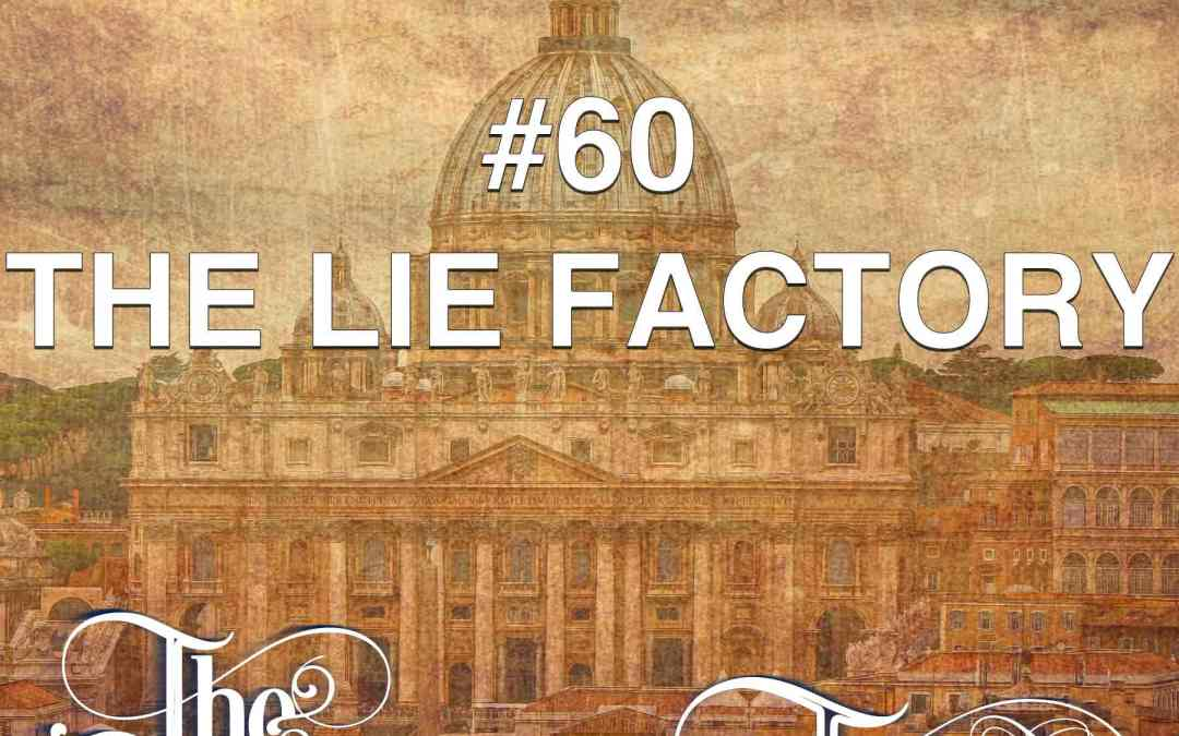 #60 The Lie Factory