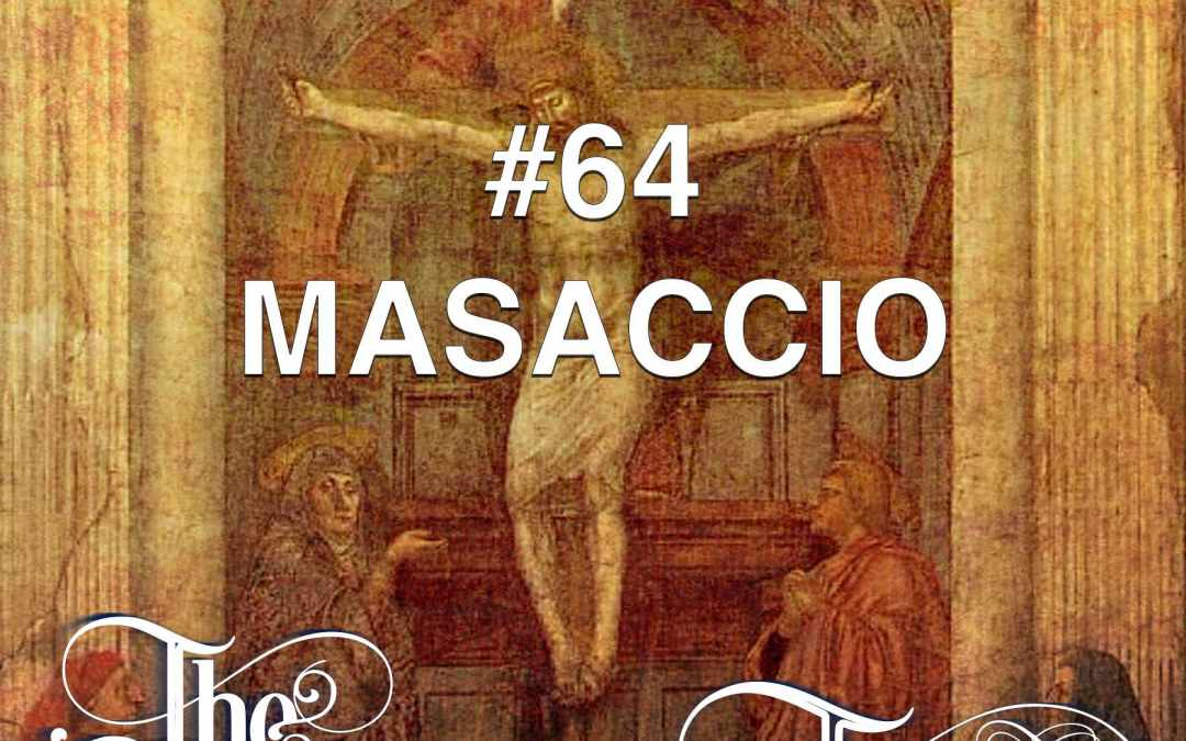 #64 – Masaccio