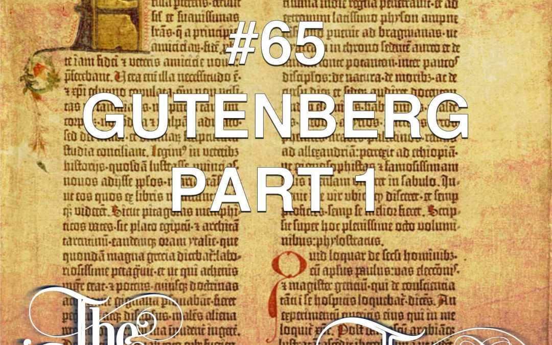 #65 – Gutenberg Part 1