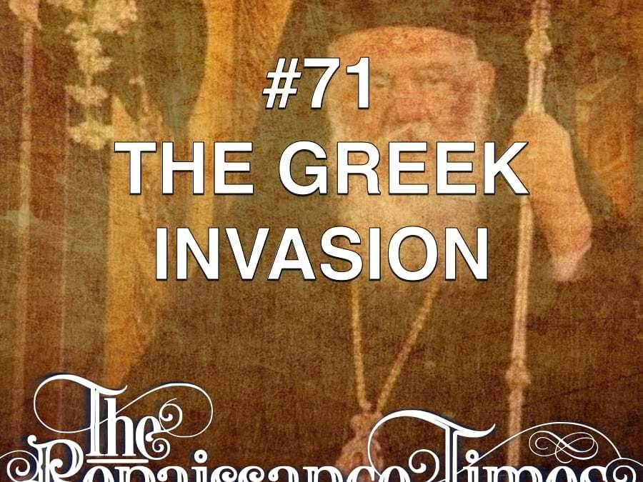 #71 – The Greek Invasion