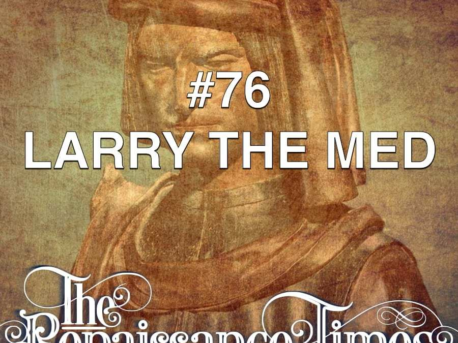 #76 – Larry The Med