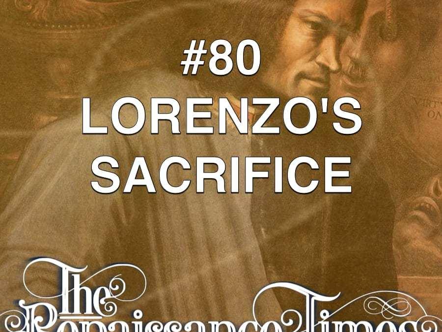 #80 – Lorenzo's Sacrifice