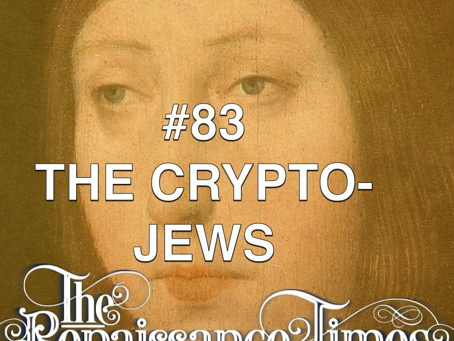 #83 – The Crypto-Jews
