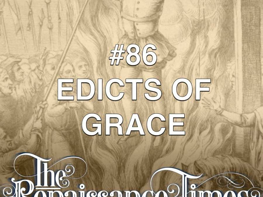 #86 – Edicts Of Grace