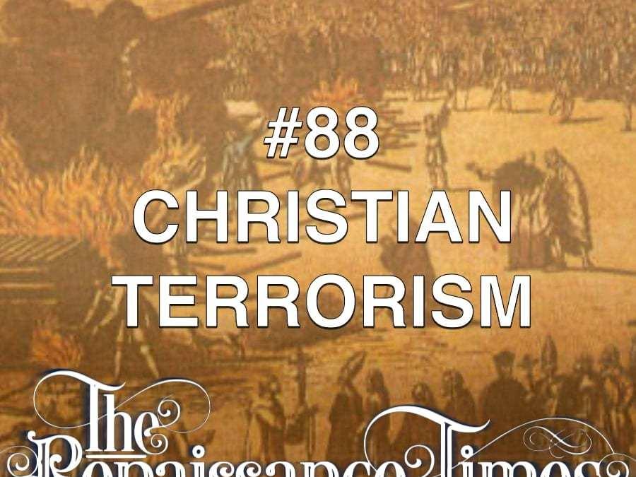 #88 – Christian Terrorism