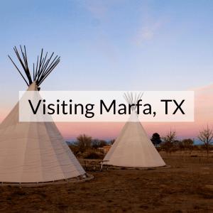 Visiting Marfa, TX