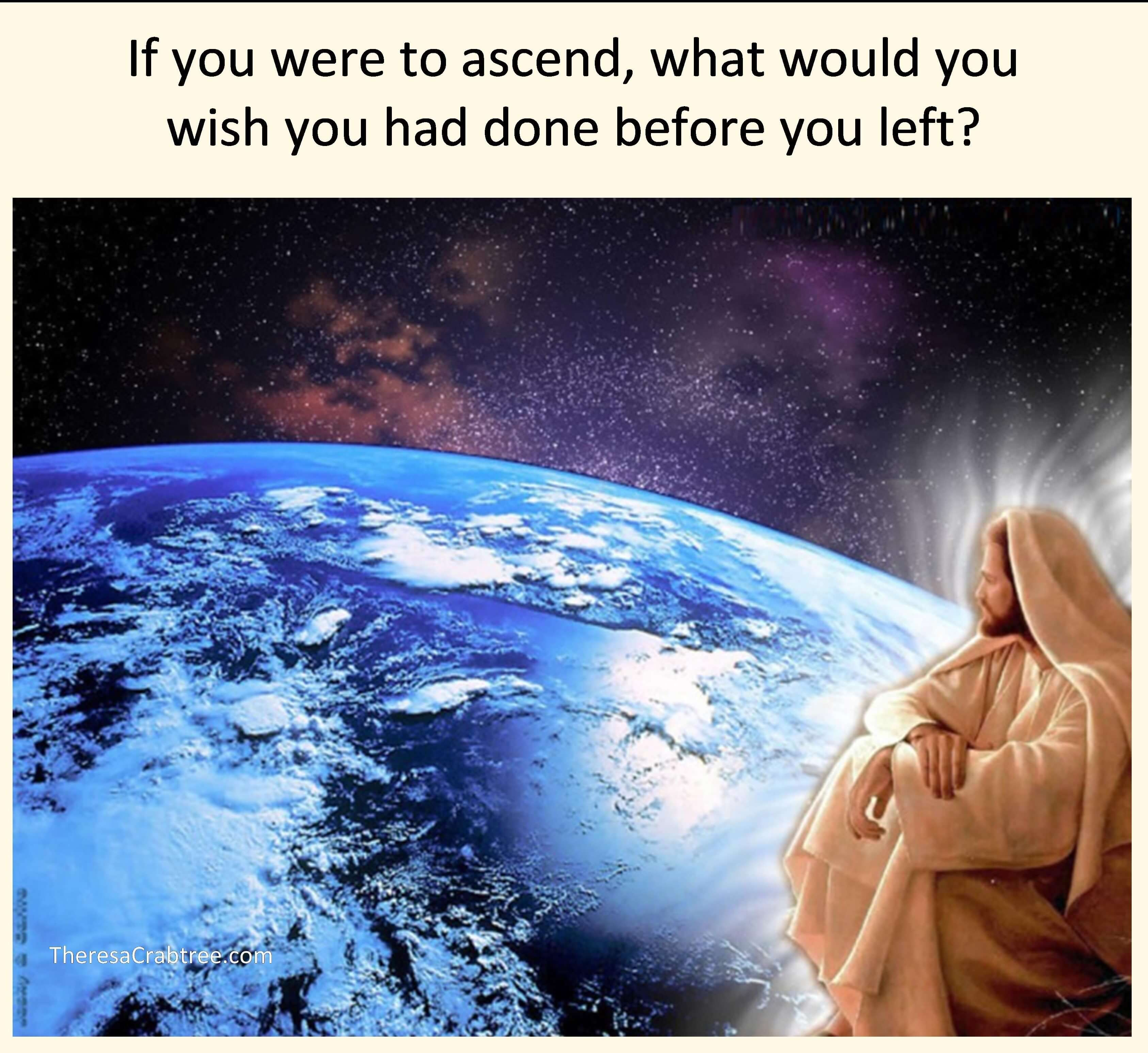 If you were to ascend today…