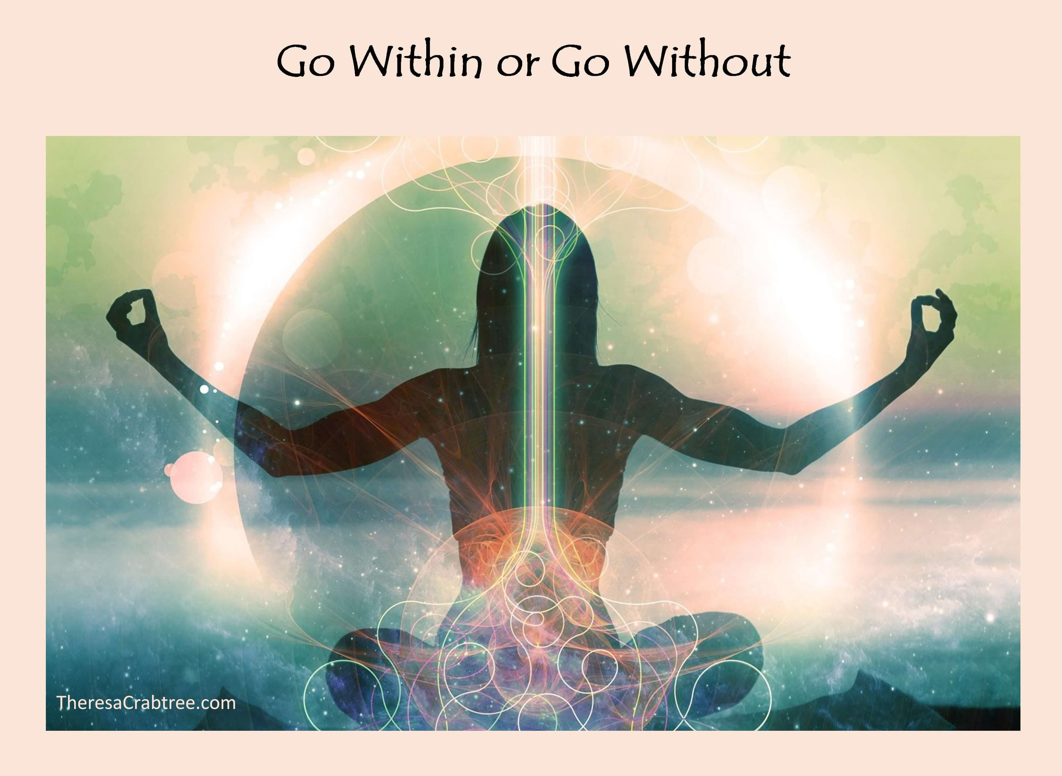 Go Within or Go Without