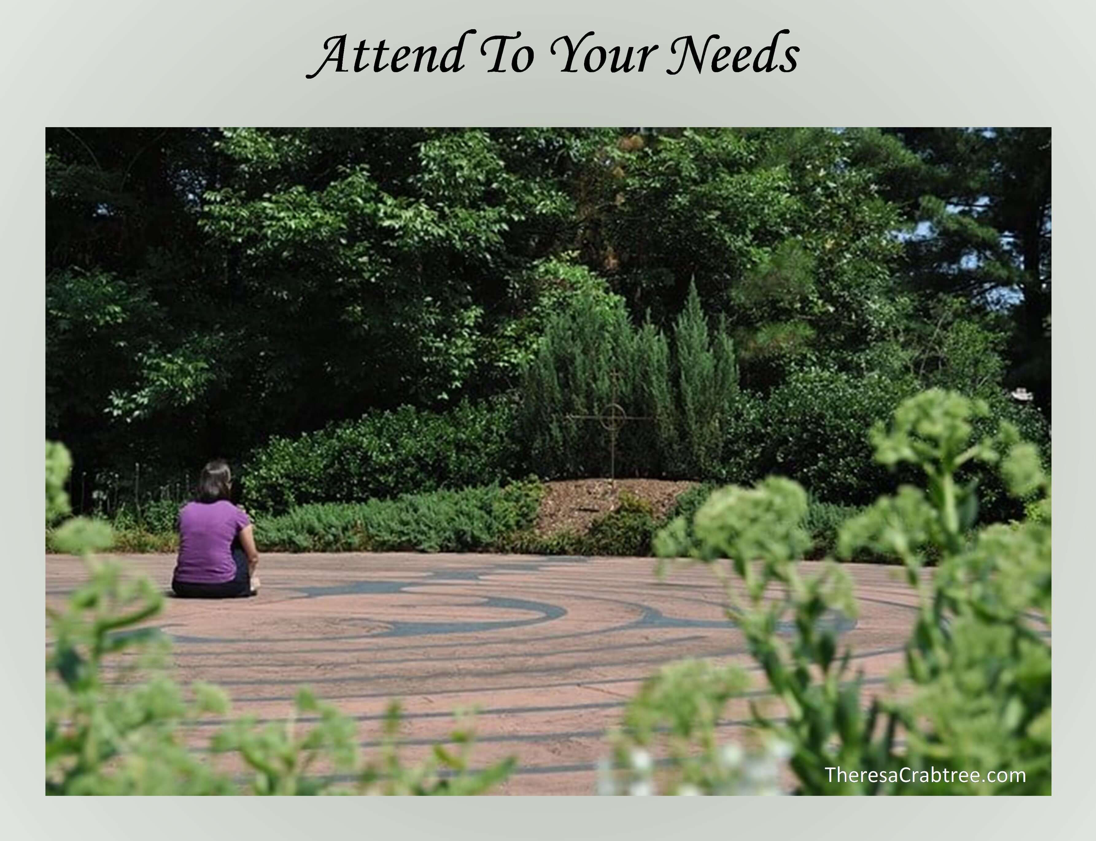 Attend to Your Needs
