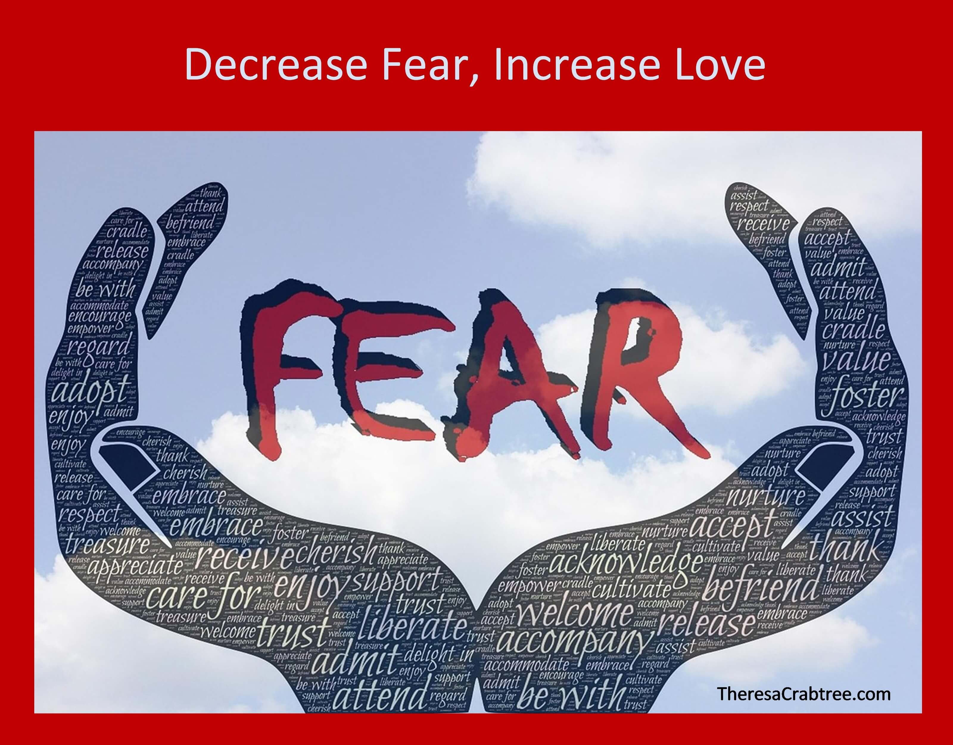 Decrease Fear, Increase Love
