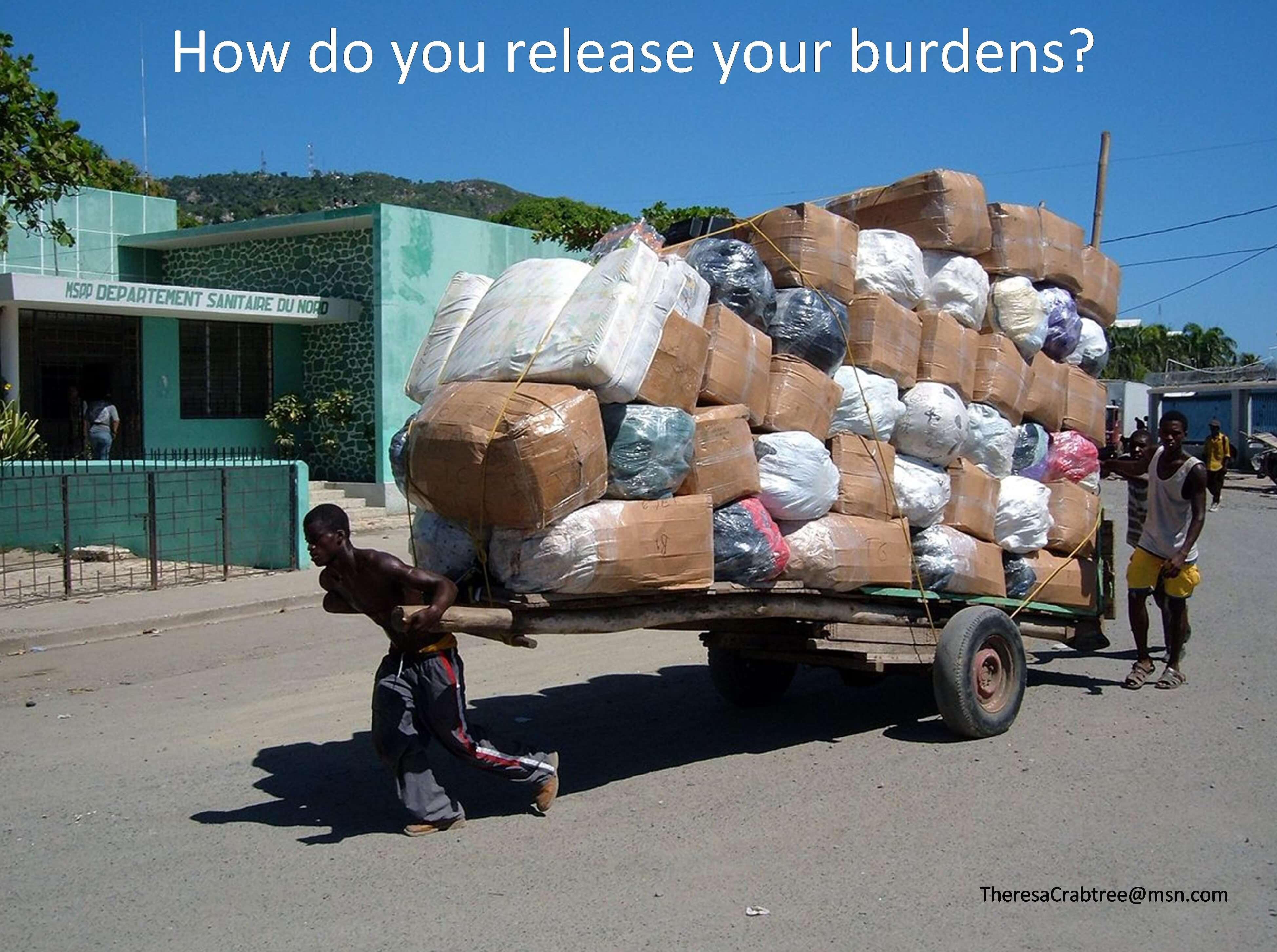 How do you release your burdens?
