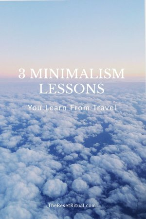 3 Minimalism Lessons You Learn From Travel