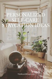 Self-care staycation ideas for your personality