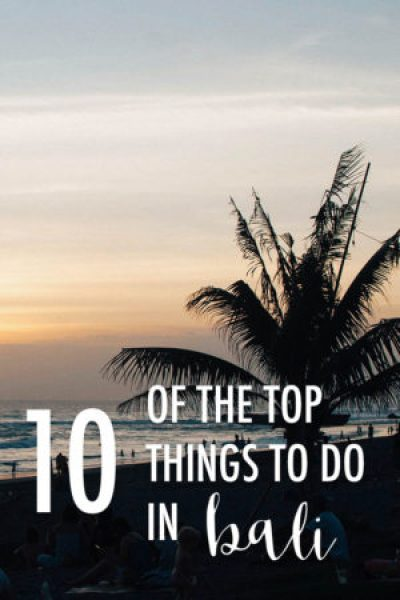 10 of the Top Things to Do in Bali