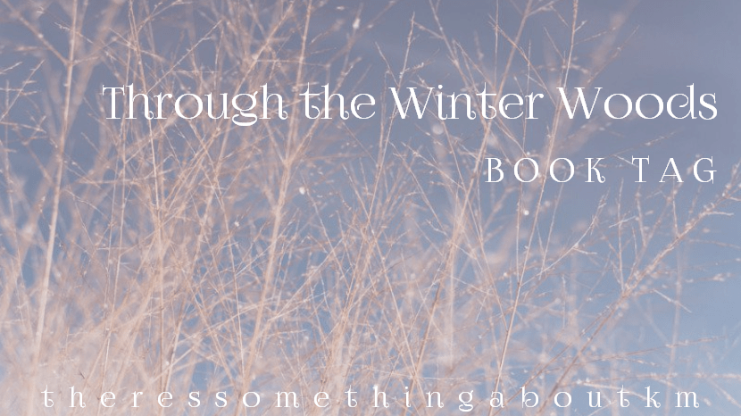 Through The Winter Woods Book Tag