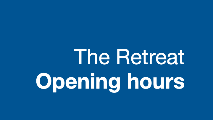 The Retreat - opening hours