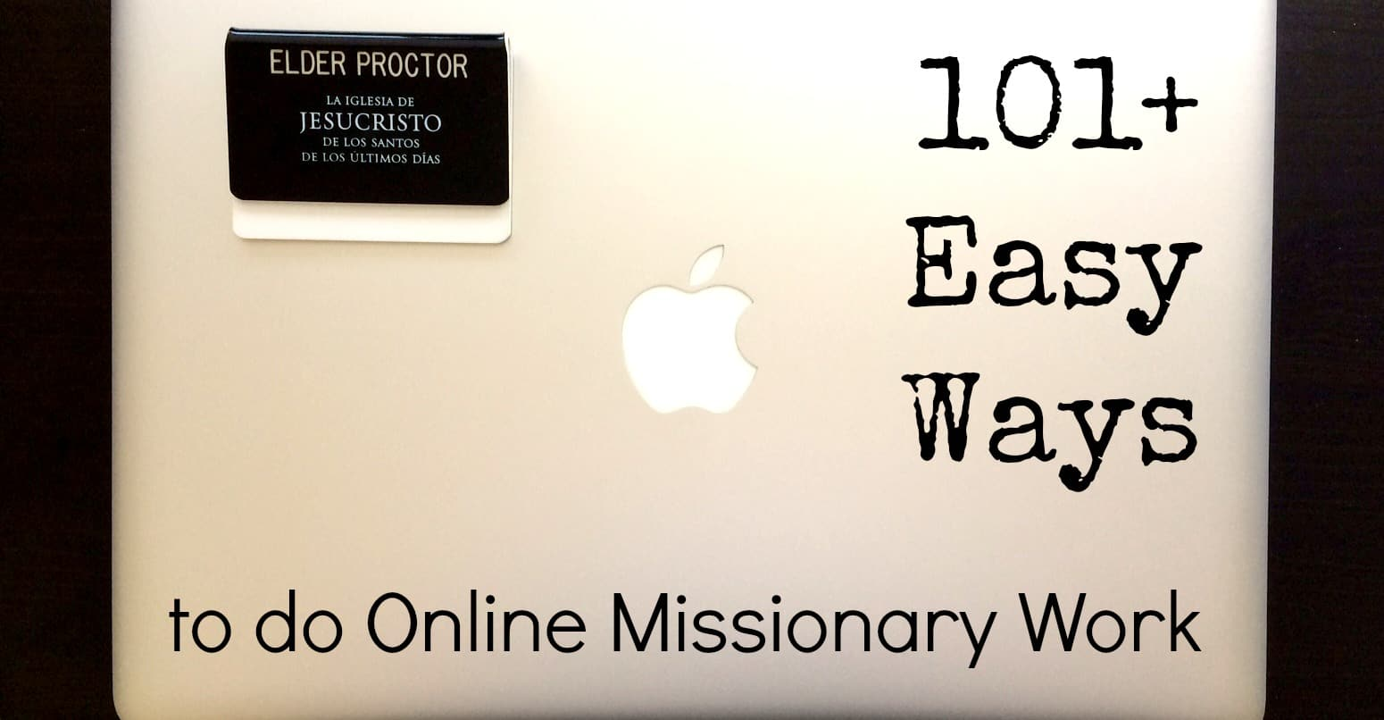 101+ Easy Ways To Do Online Missionary Work