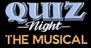 TITLE TEXT: Quiz Night The Musical