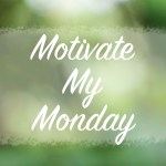 Motivate My Monday 10/30/17