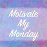 Motivate My Monday 11/13/17