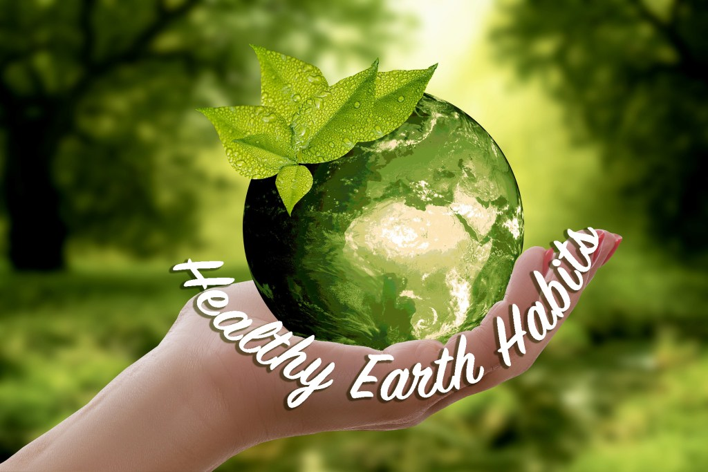 Healthy Earth Habits
