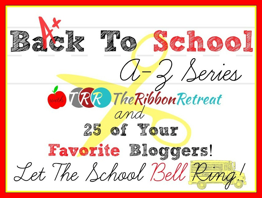 Back To School A-Z Series - The Ribbon Retreat Blog