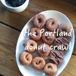 the portland donut crawl (part 2).