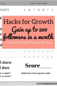 Hacks for Growth. Gain 200 followers in a month with this printable. The Rising Damsel #girlboss #blogger #hacks #tips #blogs