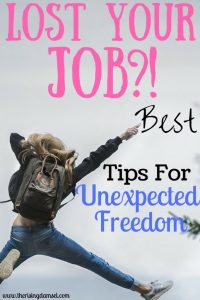 Lost Your Job? Best tips for unexpected freedom. The Rising Damsel