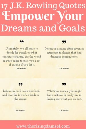 17 J.K. Rowling Quotes to Empower Your Dreams and Goals