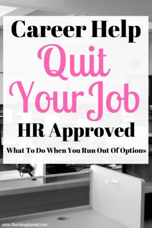 Career Help. Quit Your Job. HR Approved. The Rising Damsel #options #career #work #success #quit
