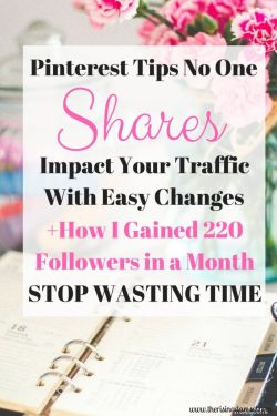 Pinterest Tips No One Shares. Impact your traffic wth small changes! Stop wasting time. The Rising Damsel