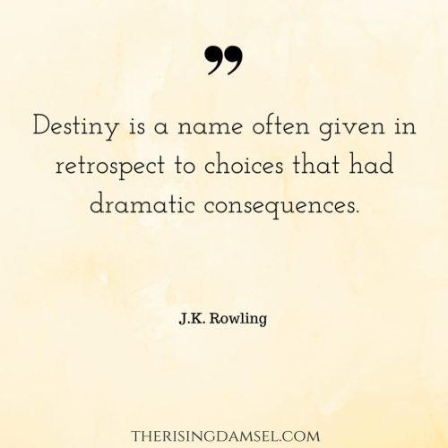 Ultimately, we all have to decide for ourselves what constitutes failure, but the world is quite eager to give you a set of criteria if you let it. The Rising Damsel JK Rowling quotes. Inspiration, destiny,