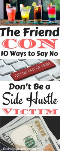 The Friend Con. Don't Be a Side Hustle Victim. How to say no to your friends and their new side hustle. The Rising Damsel #moneysmart #savvy #friendhustle #savemoney #finance