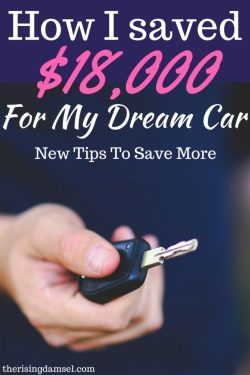 How I saved 18k for my Dream Car and How You Can do it too! New tips for saving. The Rising Damsel #savertips #tipsforsaving #money #finance #cash