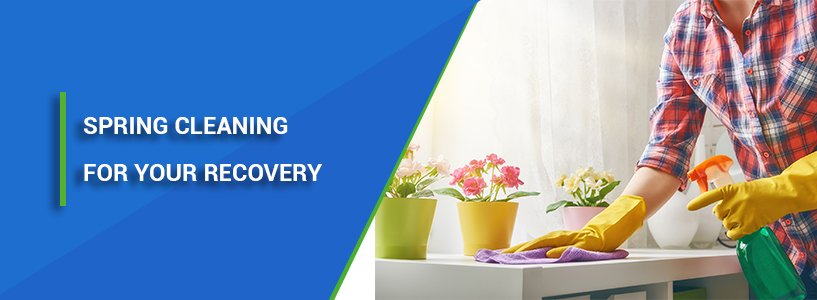 Spring cleaning tips for addiction recovery