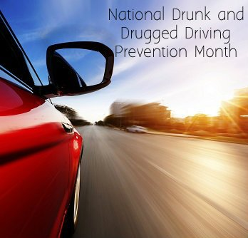 National Drunk & Drugged Driving Prevention Month