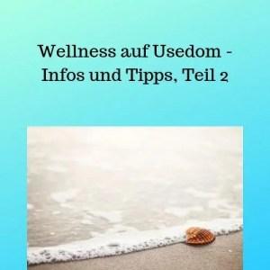 Wellness auf Usedom - Infos und Tipps, Teil 2
