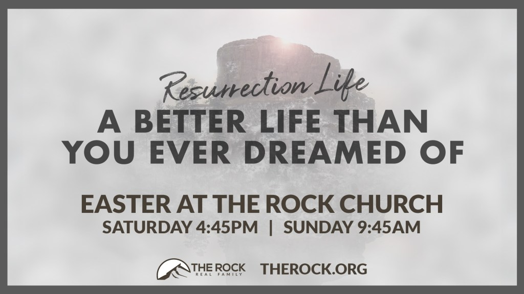 Easter At The Rock Sunday April 12th Saturday 4:45 pm and Sunday 9:45 am