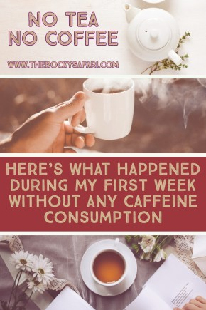 Here's What Happened During My First Week Without ANY Caffeine Consumption