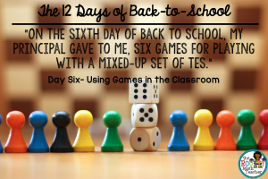 The 12 Days of Back to School: Day Six- Six Games for Playing