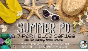 Summer PD: Using Show Me Tasks as Formative Assessment Tools