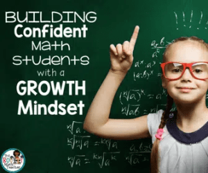 Building Confident Math Students with a Growth Mindset