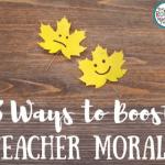 Eight Ways to Boost Teacher Morale